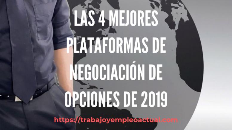Las 4 mejores plataformas de negociación de opciones de 2019