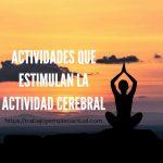 Actividades que estimulan la actividad cerebral